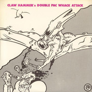 Claw Hammer - Claw Hammer's Double Pac Whack Attack