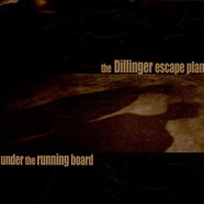 Dillinger Escape Plan, The - Under The Running Board