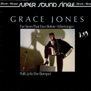 Grace Jones - I've Seen That Face Before (Libertango) / Pull Up To The Bumper