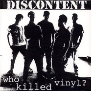 Discontent - Who Killed Vinyl?