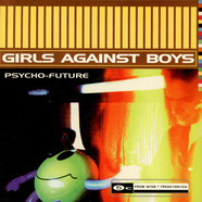 Girls Against Boys - Psycho-Future
