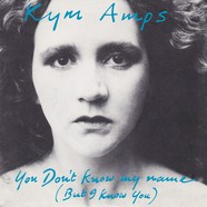Kym Amps - You Don't Know My Name (But I Know You)