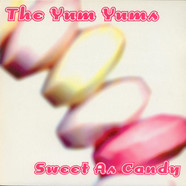 The Yum Yums - Sweet As Candy