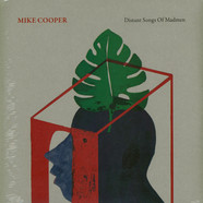 Mike Cooper - Distant Songs Of Madmen