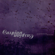 Caspian - You Are The Conductor / The Four Trees