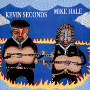 Kevin Seconds / Mike Hale - Kevin Seconds / Mike Hale