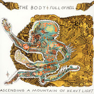 The Body & Full Of Hell - Ascending A Mountain Of Heavy Light