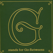 Go-Betweens, The - G Stands For Go-Betweens: The Go-Betweens Anthology Volume 1