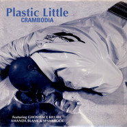 Plastic Little - Crambodia feat. Ghostface Killah, Amanda Blank & Spank Rock