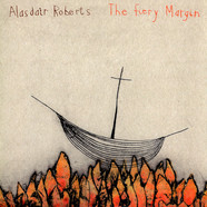 Alasdair Roberts - Fiery Margin