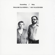 Pauline Oliveros & Guy Klucevsek - Sounding / Way