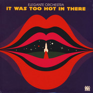 Elegante Orchestra - It Was Too Hot In There