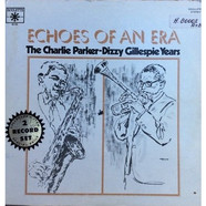 Charlie Parker, Dizzy Gillespie - The Charlie Parker - Dizzy Gillespie Years
