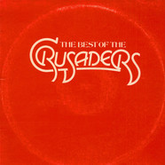 Crusaders, The - The Best Of The Crusaders