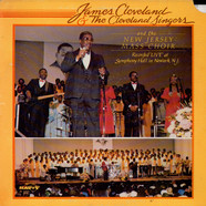 Rev. James Cleveland & The Cleveland Singers And The New Jersey Mass Choir - Recorded Live At Symphony Hall In Newark, N.J.