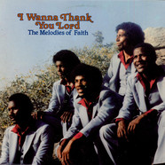 The Melodies Of Faith - I Wanna Thank You Lord