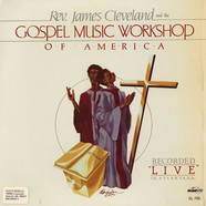 Rev. James Cleveland And The Gospel Music Workshop Of America Mass Choir - Recorded
