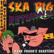 Mark Foggo's Skasters - Ska Pig Returns!