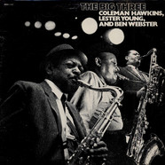 Coleman HawkinsLester Young And Ben Webster - The Big Three