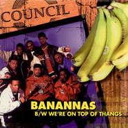 Council - We're On Top Of Thangs / Banannas