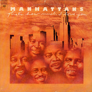 Manhattans - That's How Much I Love You