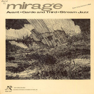 V.A. - Mirage: Avant-Garde And Third-Stream Jazz