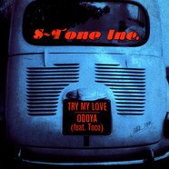S-Tone Inc. - Try My Love / Odoya Feat. Toco