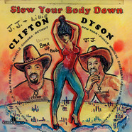 Clifton Dyson - Slow Your Body Down