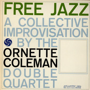 Ornette Coleman Double Quartet, The - Free Jazz - A Collective Improvisation