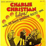 Charlie Christian - Live With Benny Goodman Sextet 1939 - 1941