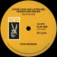 Otis Redding / Gerri Granger - (Your Love Has Lifted Me) Higher And Higher Soul Flip Edit / I Go To Pieces (Everytime) Soul Flip Edit