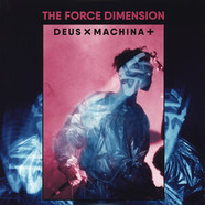 Force Dimension, The - Deus X Machina