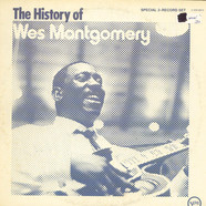 Wes Montgomery - The History Of Wes Montgomery