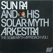 Sun Ra Arkestra, The - The Solar-Myth Approach (Vol. 1)