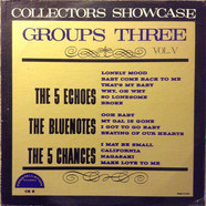 The 5 Echoes, The Five Blue Notes, The 5 Chances - Collectors Showcase Groups Three Vol. V
