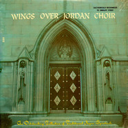 Wings Over Jordan Choir - An Outstanding Collection Of Negro Spirituals