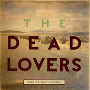 Dead Lovers, The - Supernormal Superstar
