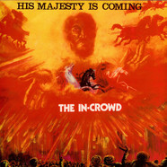 The In Crowd - His Majesty Is Coming