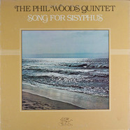 The Phil Woods Quintet - Song For Sisyphus