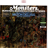 Milton Delugg & His Orchestra - Music For Monsters, Munsters, Mummies & Other Tv Fiends Ghoulish Green Vinyl Edition
