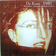 V.A. - De Koer 1981 (Rare Demos - Previously Released On Cassette)