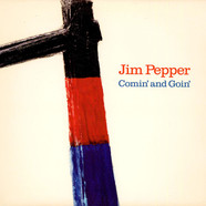 Jim Pepper - Comin' And Goin'