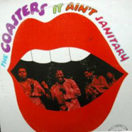 The Coasters - It Ain't Sanitary