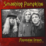 Smashing Pumpkins - Mayonaise Dream: Broadcast From Tower Records 1993