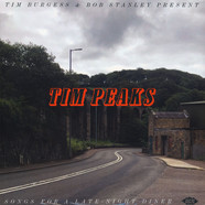 Tim Burgess & Bob Stanley present - Tim Peaks - Songs For A Late Night Diner