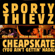 Sporty Thievz - Cheapskate (You Ain't Gettin' Nada)