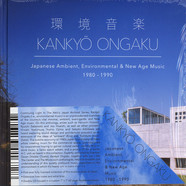 V.A. - Kankyo Ongaku: Japanese Ambient, Environmental & New Age Music 1980-1990