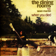 Dining Rooms, The - When You Died Feat. Sean Martin