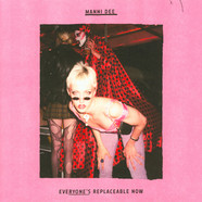 Manni Dee - Everyone's Replaceable Now Transparent Pink Vinyl Edition
