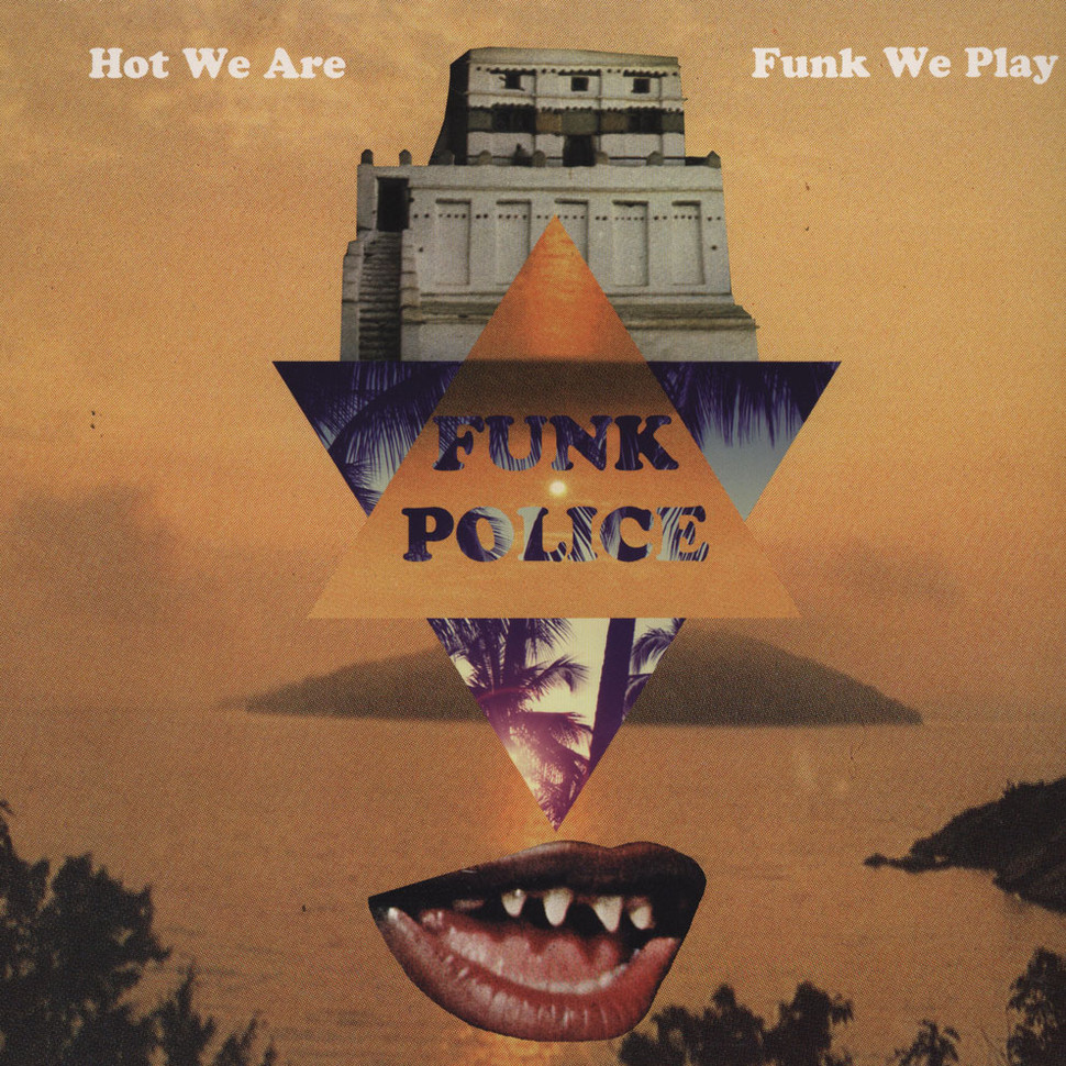 Funk Police - Hot We Are Funk We Play